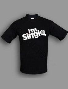 T-shirt - I'm single